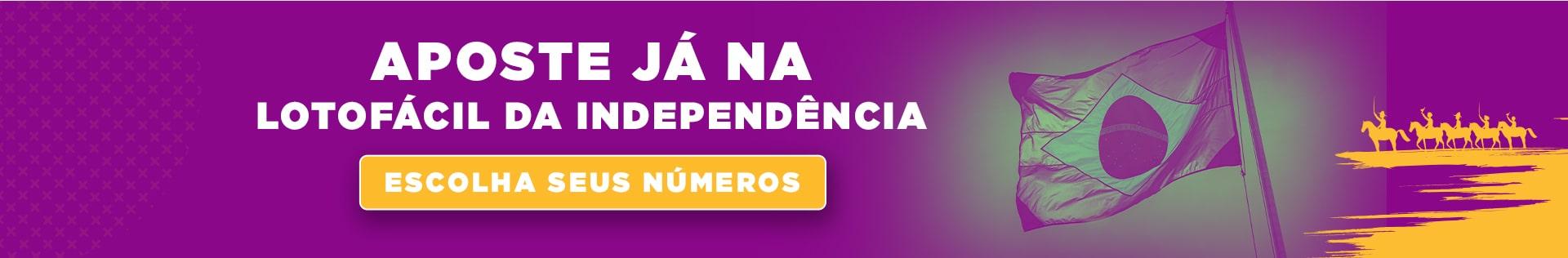 Aposte Já na Lotofácil da Independência