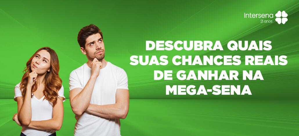 Qual a chance de ganhar na Mega Sena (2021) | Intersena